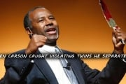 Ben Carson Caught Violating Twins He Separated!