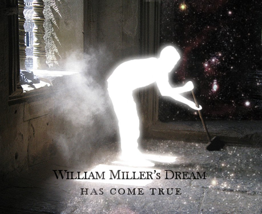 William Miller's dream has come true