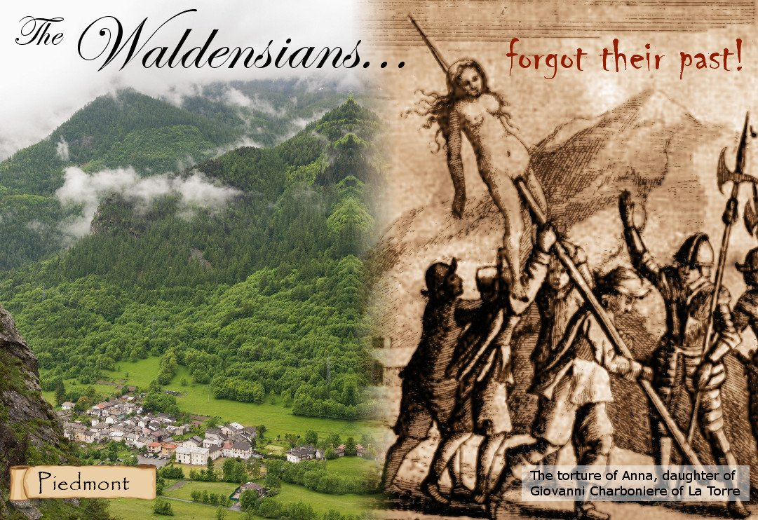 The Waldensians forgot their past!